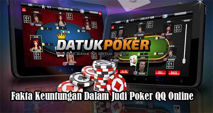 Fakta Keuntungan Dalam Judi Poker QQ Online
