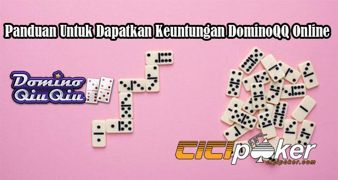 Panduan Untuk Dapatkan Keuntungan DominoQQ Online