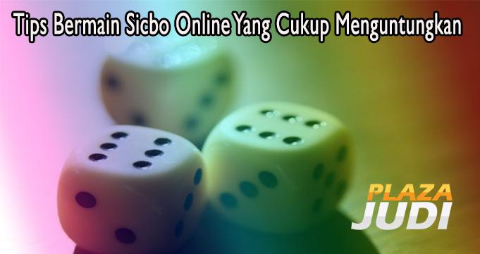 Tips Bermain Sicbo Online Yang Cukup Menguntungkan